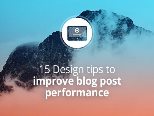 15 Design tips to improve blog post performance