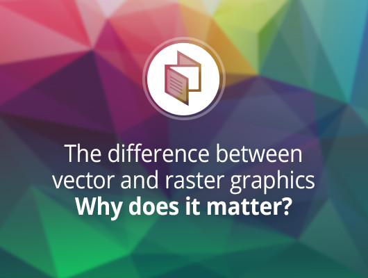 The difference between vector and bitmap graphics. Why does it matter?