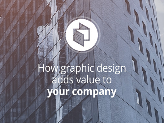 How graphic design adds value to your company